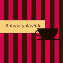 Kortti Kahvin Ystävälle